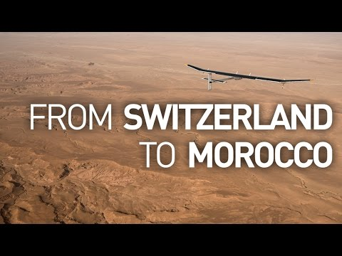 Solar Impulse Airplane - From Switzerland to Morocco without a drop of fuel!