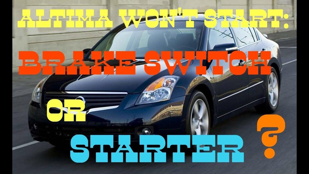 2008 nissan altima car won\u0027t start brake switch or starter? youtube