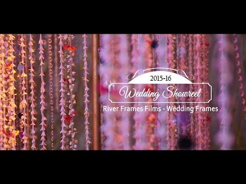 River Frames Films - Wedding Frames Films Showreel 2015 - 2016