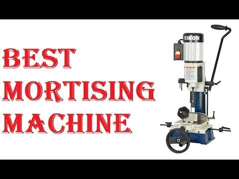 Best Mortising Machine 2019