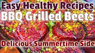 Quick & Easy Healthy BBQ Grilled Beets Recipe