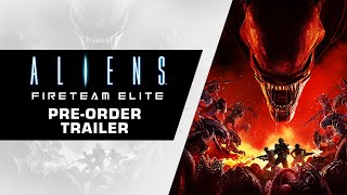 Aliens: Fireteam Elite - Pre-Order Trailer