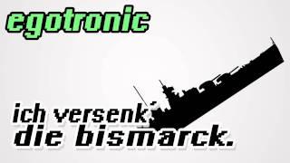 Egotronic - Die Bismarck