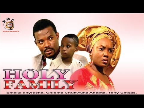 Holy Family -  Nigerian Nollywood Movie