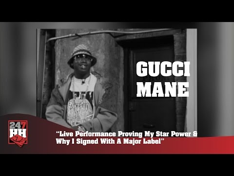Gucci Mane - Proving My Star Power & Why I Signed With A Major Label (247HH Archives)