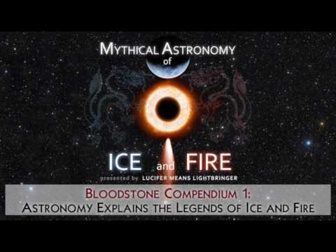 Bloodstone Compendium1: Astronomy Explains the Legends of Ice and Fire
