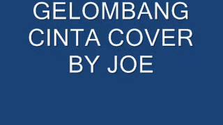 Heavy machine   Gelombang Cinta  Cover By Joe