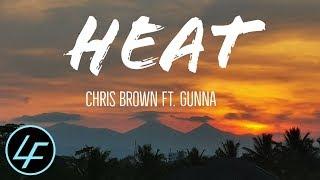 Chris Brown - Heat (Fine Lyrics) Ft. Gunna