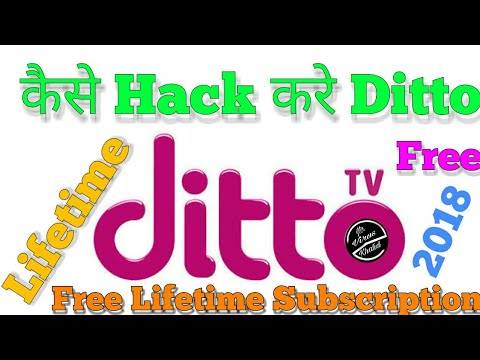 Hack Ditto Tv Lifetime Subscription In Hindi- हिंदी 2017   ditto tv hack  2018-19!!!!