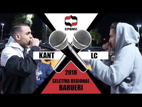 🎤  Kant x LC   | 2ª Fase - Seletiva Regional - Barueri | #CPBMC2018 - CPBMC