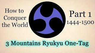 [EU4] Three Mountains Ryukyu One Tag With No Exploits (Opener 1444-1500)