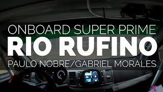 Paulo Nobre/Gabriel Morales - Onboard Super Prime - Rally Rota SC Maxxis de Velocidade