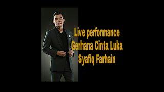 Gerhana Cinta Luka By Syafiq Farhain ~ Best live performance