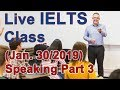 IELTS Live Class - Speaking Part 3 High Score Strategy