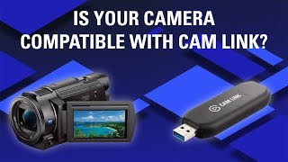 Is Your Camera Compatible with Cam Link?