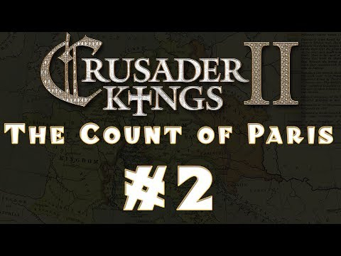 Let's Play: Crusader Kings II -- The Count of Paris -- Ep 2