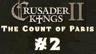 Let's Play: Crusader Kings II -- The Count of Paris -- Ep 2