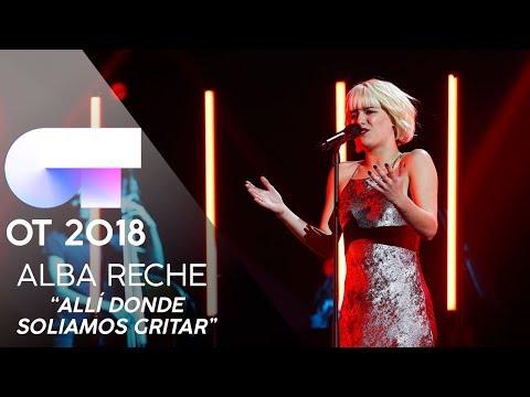 ALLÍ DONDE SOLÍAMOS GRITAR  - ALBA | GALA 9 | OT 2018