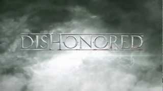 Dishonored: официальный трейлер