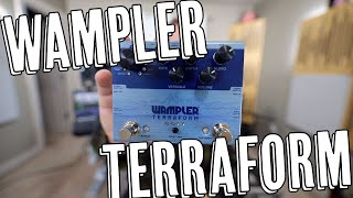 The Modulation Dream Pedal! The Wampler Terraform!