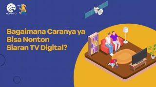 Bagaimana Caranya Bisa Nonton Siaran TV Digital?