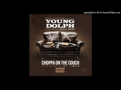 Young Dolph Ft. Gucci Mane - Choppa On The Couch