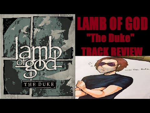 Lamb of God - THE DUKE Track Review
