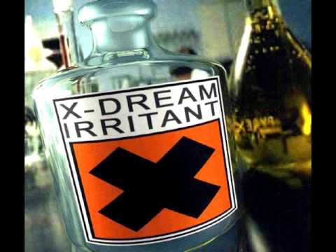 X Dream - Irritant