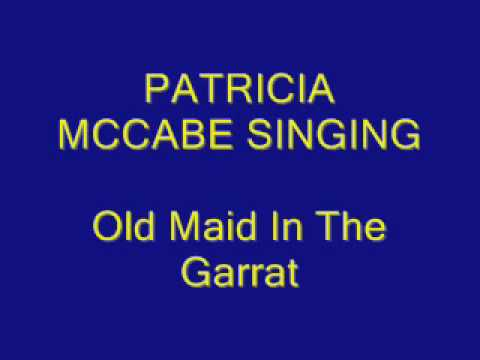Old Maid In The Garrat by Patricia McCabe
