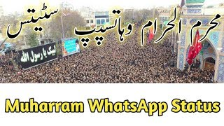 Muharram Ul Haram WhatsApp Status || waris e ilme nabi ya hussain ibne Ali |muharam special status