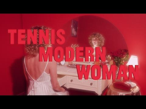Tennis - Modern Woman (Official Video)