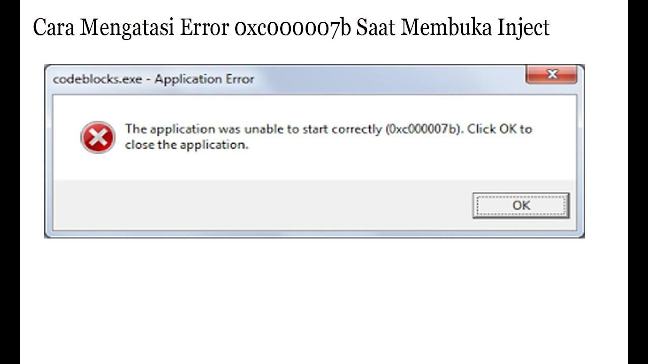 Tutorial Cara Mengatasi Error 0xc000007b Saat Membuka I ...