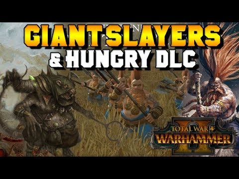 "Giant Slayer Revealed + ""Hungry"" DLC - Throt? Slayers of Karak Kadrin? 