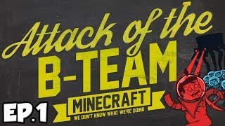 Attack Of The B-Team Ep.1 - I'VE BEEN BITTEN!!! (B-Team Modpack)
