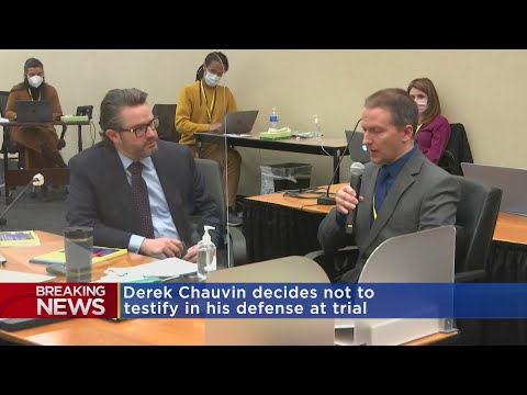 Derek Chauvin Will Not Take the Stand