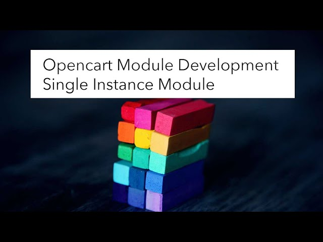 Opencart tutorial module development Single instance module admin section