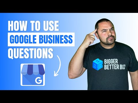 How To Use Google My Business Questions