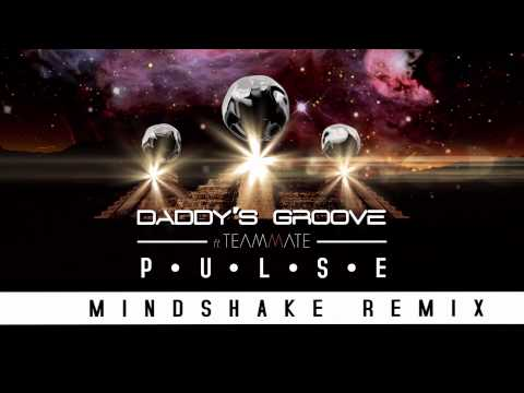 Daddy's Groove Feat. Teammate - Pulse (Mindshake Remix) [Cover Art]