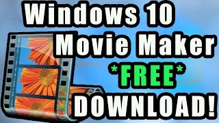 How To Download Windows Movie Maker For Windows 10 FREE - Download And Install Tutorial