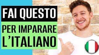 Il Segreto N.1 Per Imparare L'Italiano | Imparare l'Italiano