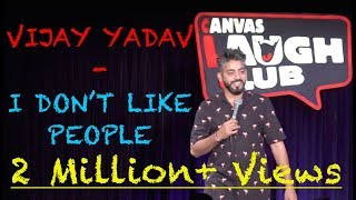 I Don't Like People | Standup Comedy by Vijay Yadav