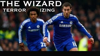 The Wizard - Willian  Hazard - Terrorizing Defences - Chelseas Amazing Wing Pair - HD