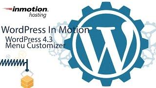 Using the Customizer menu tab in WordPress 4.3