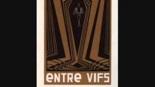 Entre Vifs - Le Chant Des Tuyères