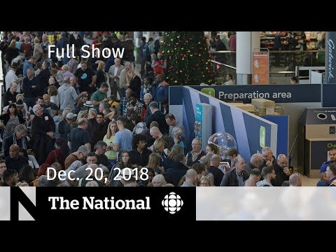 The National for December 20, 2018 — B.C. Windstorm, Drones, China