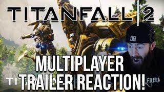 TITANFALL 2 MULTIPLAYER TRAILER REACTION!
