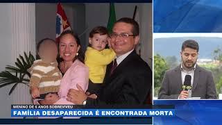 Menino de 6 anos sobreviveu: família desaparecida é encontrada morta