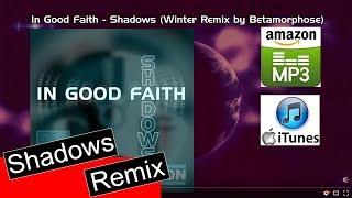 Pop Music 2015 | In Good Faith - Shadows (Winter Remix by Betamorphose) #Single Shadows 2015