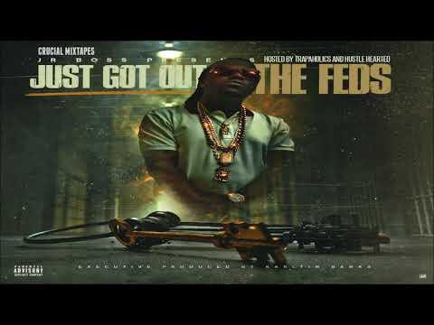 Jr. Boss - Just Got Out The Feds [Full Mixtape + Download Link] [2018]