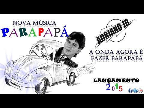 PARAPAPÁ - ADRIANO JR. (LANÇAMENTO 2015)